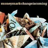 Money Mark: Change Is Coming Image
